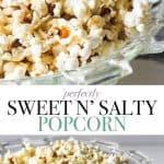 Perfectly Sweet n'Salty Popcorn