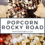 Image of popcorn rocky road stacked above image of the add-ins plus title of recipe in the middle of the images