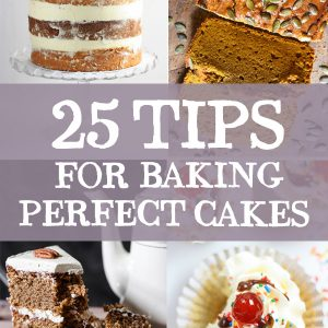 25 Tips for Baking Perfect Cakes