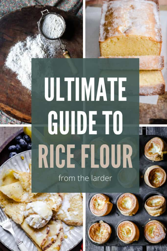 pin image of different foods made with rice flour with box in centre saying Ultimate Guide to Rice Flour