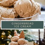 Pin image of gingerbread ice cream. Two images of the ice cream in a bowl with ginger biscuits. title text in between the images.