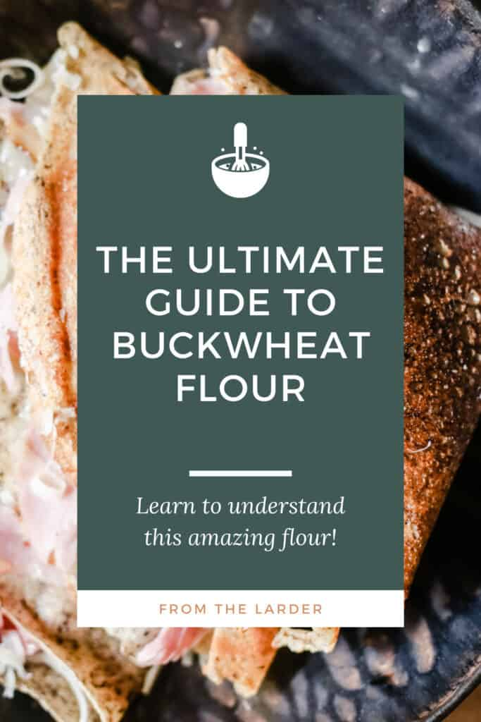 image of galette with title box superimposed The Ultimate Guide to Buckwheat Flour