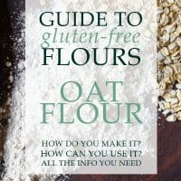 Text saying Guide to Gluten-Free Flours: Oat Flour. In front of an image of some oats and oat flour