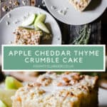 Pin image of Apple Cheddar Cake, a close up shot and an overhead shot of slices of the cake with the title of the cake in the middle
