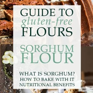 The Ultimate Guide to Sorghum Flour