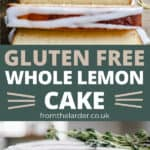 Pin image of Whole Lemon Cake from above and the side with text overlay