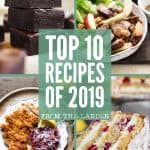image collage of Top 10 Recipes of 2019 published on From The Larder with text overlay