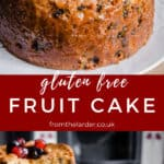 Pin Images of Gluten Free Fruit Cake. Two images of the cake with title text overlay.