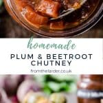 pin image of plum and beetroot chutney. A close up of the chutney and also an image of it on a slice of bread with cheese. With title text overlay