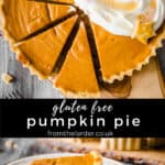 Two images of pumpkin pie. One image of the whole pie with slices taken out and the other of a cut slice of pie. With recipe title in between 2 images