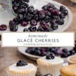 Pin image of glace cherries showing cherries spilling out of a jar and then decorating cupcakes. With title text in the middle